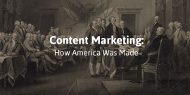 Content Marketing: How America was Made!