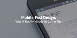 Mobile-First Design: Why It Really Needs to Come First