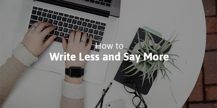 How to Write Less and Say More