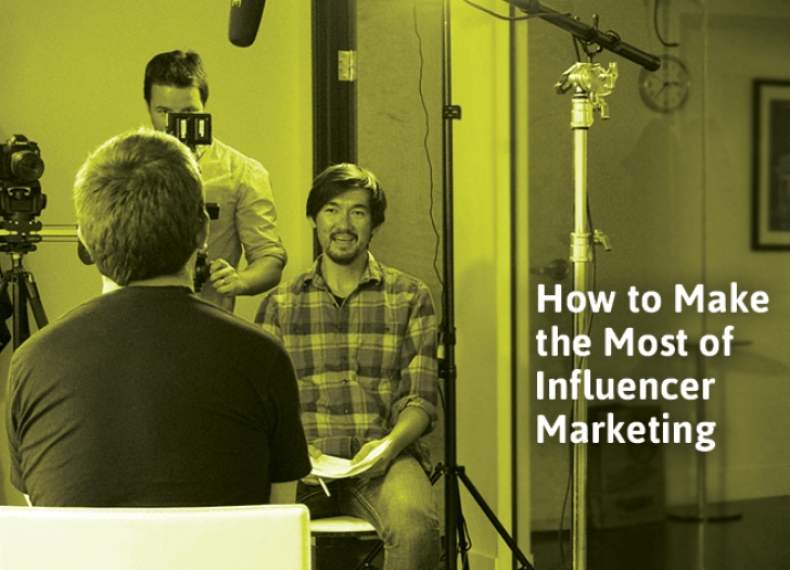 How to Make the Most of Influencer Marketing