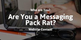 Are You a Messaging Pack Rat?