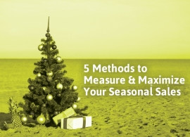 5 Methods to Measure & Maximize Your Seasonal Sales