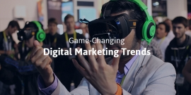 Game-Changing Digital Marketing Trends