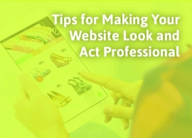 Tips for Making Your Website Look and Act Professional
